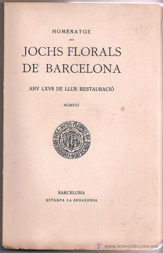 HOMENATGE ALS JOCHS FLORALS DE BARCELONA - 1925 - EDICIÓ ESPECIAL (Libros Antiguos, Raros y Curiosos - Bellas artes, ocio y coleccionismo - Otros)