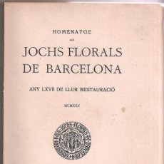Libros antiguos: HOMENATGE ALS JOCHS FLORALS DE BARCELONA - 1925 - EDICIÓ ESPECIAL. Lote 25286607