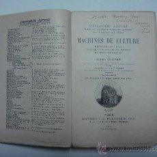 Libros antiguos: MACHINES DE CULTURE. ENCYCLOPÉDIE AGRICOLE.. Lote 23979254