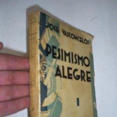 Libros antiguos: PESIMISMO ALEGRE JOSÉ VASCONCELOS AGUILAR 1931 RM47509-V. Lote 26338048