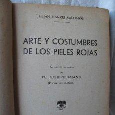 Libros antiguos: ARTE Y COSTUMBRES DE LOS PIELES ROJAS-JULIAN HARRIS SALOMON. Lote 26934513