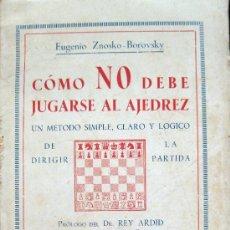 Livres anciens: EUGENIO ZNOSKO-BOROVSKY. CÓMO NO DEBE JUGARSE AL AJEDREZ. 1934. Lote 26339690