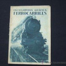 Libri antichi: ENCICLOPEDIA GRAFICA - LOS FERROCARRILES - POR E. SEVILLA RICHART - 1.930 - . Lote 27416028