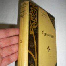 Libros antiguos: TIGRANATE RELATO HISTÓRICO DE LOS TIEMPOS DE JULIANO EL APÓSTATA P. JUAN JOSÉ FRANCO 1884 RM47245. Lote 22578856