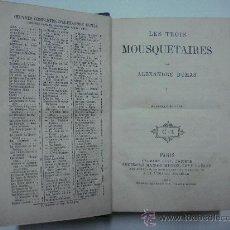 Libros antiguos: LES TROIS MOUSQUETQIRES. ALEXANDRE DUMAS. Lote 24995235