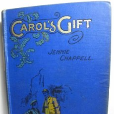 Libros antiguos: CAROL,S GIFT -JENNIE CHAPPELL.-. Lote 26601471