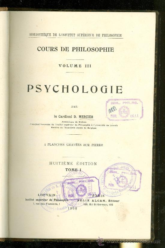 COURS DE PHILOSOPHIE. PSYCHOLOGIE. VOLUME III. LE CARDINAL D. MERCIER. TOME I. 1908. (Libros Antiguos, Raros y Curiosos - Pensamiento - Otros)