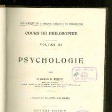 Libros antiguos: COURS DE PHILOSOPHIE. PSYCHOLOGIE. VOLUME III. LE CARDINAL D. MERCIER. TOME I. 1908.. Lote 94758934