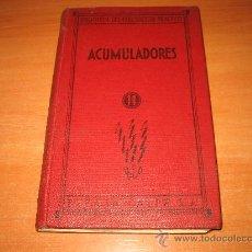Libros antiguos: ACUMULADORES BIBLIOTECA DEL ELCTRICISTA PRACTICO TOMO XI ESPASA-CALPE POR FRANCISCO VILLAVERDE . Lote 22723171