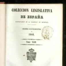 Libros antiguos: COLECCION LEGISLATIVA DE ESPAÑA. PRIMER CUATRIMESTRE DE 1848. TOMO XLIII. 1849.. Lote 22783151