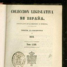 Libros antiguos: COLECCION LEGISLATIVA DE ESPAÑA. TERCER CUATRIMESTRE DE 1854. TOMO LXIII. 1855.. Lote 22783173