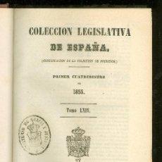 Libros antiguos: COLECCION LEGISLATIVA DE ESPAÑA. PRIMER CUATRIMESTRE DE 1855. TOMO LXIV. 1855.. Lote 22783190