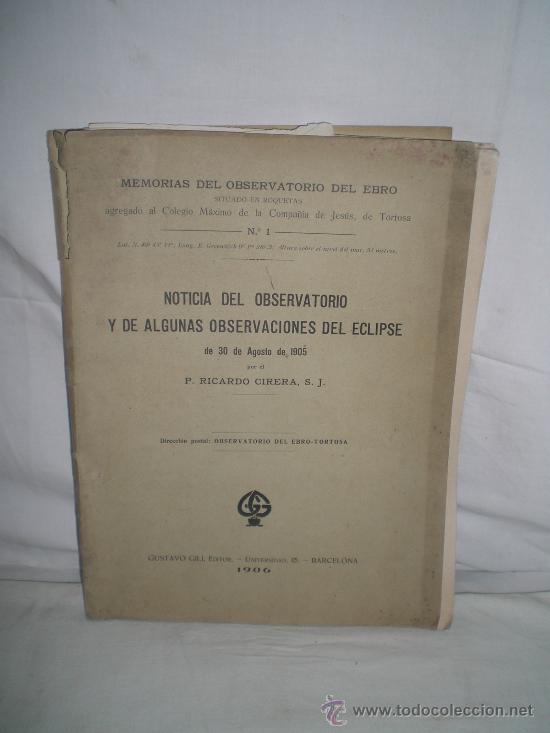 0173- NOTICIA DEL OBSERVATORIO Y DE ALGUNAS OBSERVACIONES DEL ECLIPSE.EDIT GUSTAVO GILI. 1906 (Libros Antiguos, Raros y Curiosos - Ciencias, Manuales y Oficios - Otros)