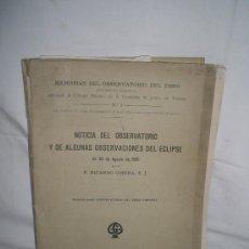 Libros antiguos: 0173- NOTICIA DEL OBSERVATORIO Y DE ALGUNAS OBSERVACIONES DEL ECLIPSE.EDIT GUSTAVO GILI. 1906. Lote 22786157