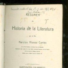 Libros antiguos: RESUMEN DE HISTORIA DE LA LITERATURA. DR. NARCISO ALONSO CORTES. QUINTA EDICION. 1919.. Lote 22788380