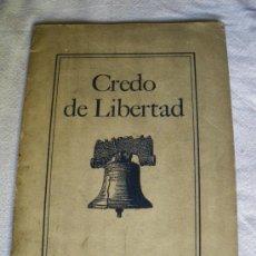 Libros antiguos: CREDO DE LIBERTAD. Lote 27023389