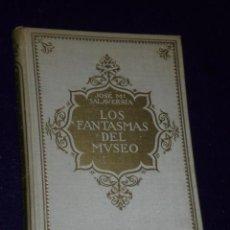 Libros antiguos: LOS FANTASMAS DEL MUSEO. POR JOSÉ Mª SALAVERRÍA. (1921). Lote 22594938
