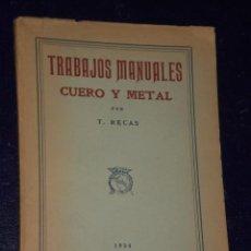 Libros antiguos: TRABAJOS MANUALES. CUERO Y METAL.(1934). Lote 22708604