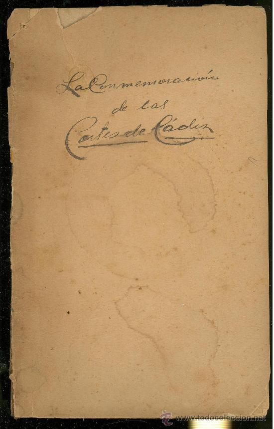 LA CONMEMORACION DE LAS CORTES DE CADIZ. 1913. (Libros Antiguos, Raros y Curiosos - Historia - Otros)