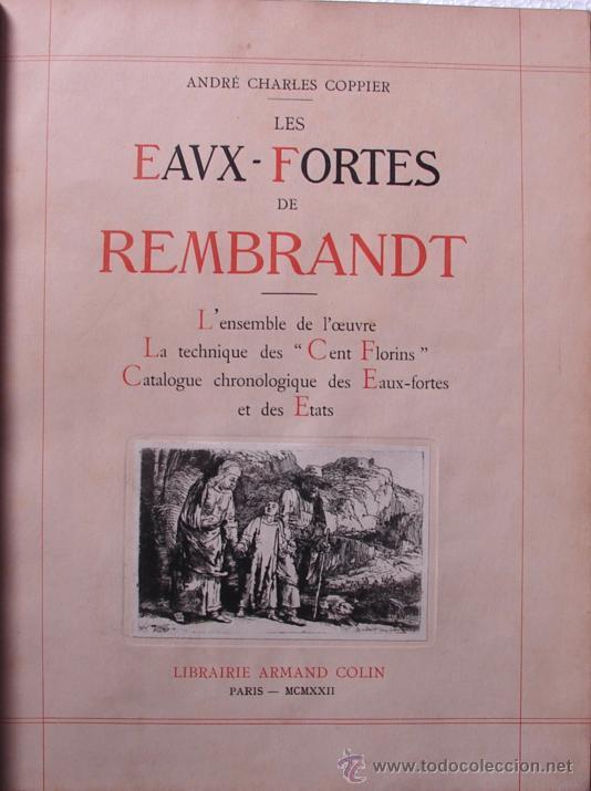 Libros antiguos: LES EAUX - FORTES DE REMBRANDT. L ENSEMBLE DE L OEUVRE - LA TECHNIQUE DES - Foto 2 - 27236602