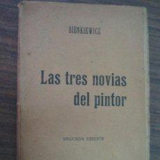 Libros antiguos: LAS TRES NOVIAS DEL PINTOR. SIENKIEWICZ. 1900. . Lote 23002482