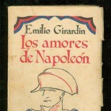 Libros antiguos: LOS AMORES DE NAPOLEON. EMILIO GIRARDIN. CARO RAGGIO EDITOR.. Lote 25683283