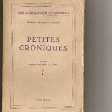 Libros antiguos: PETITES CRONIQUES / R. FARRES FARGAS. GAZETA DE VIC [H], 1935. BIB. AUTORS VIGATANS. 19X13CM. 231 P.. Lote 24304655