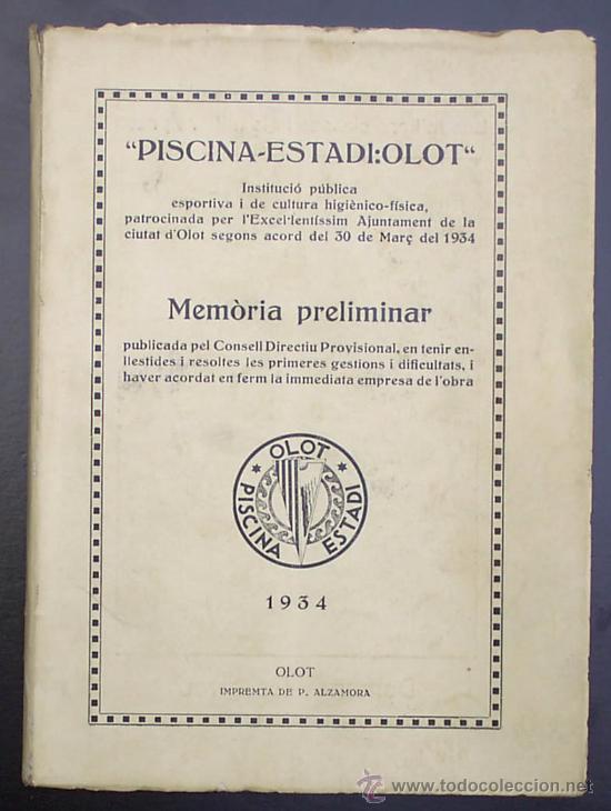 PISCINA - ESTADI: OLOT. MEMORIA PRELIMINAR. IMPREMTA DE P. ALZAMORA. OLOT, 1934. (Libros Antiguos, Raros y Curiosos - Historia - Otros)