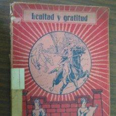 Libros antiguos: LEALTAD Y GRATITUD. QUINTERO DE BALLESPÍN, Mª BERTA. 1930 LECTURAS CATÓLICAS 432. Lote 23253747