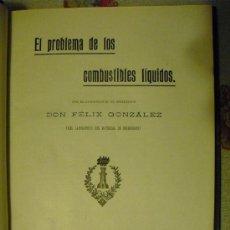 Libros antiguos: 1926 EL PROBLEMA DE LOS COMBUSTIBLES LIQUIDOS COMANDANTE DE INGENIEROS FELIX GONZALEZ. Lote 25649265