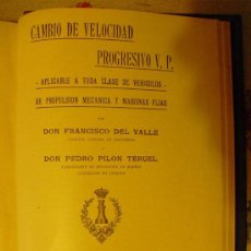 Libros antiguos: 1928 CAMBIO DE VELOCIDAD PROGRESIVO V.P. APLICABLE A TODA CLASE DE VEHÍCULOS Y MAQUINAS FIJAS. Lote 23316164