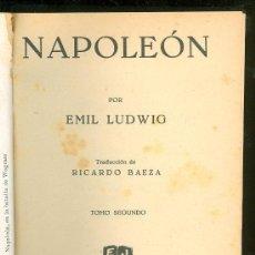 Libros antiguos: NAPOLEON. EMIL LUDWIG. TOMO SEGUNDO. EDITORIAL JUVENTUD. 1929.. Lote 23523594