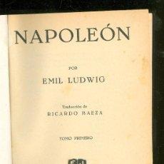 Libros antiguos: NAPOLEON. EMIL LUDWIG. TOMO PRIMERO. EDITORIAL JUVENTUD. 1929.. Lote 23523598