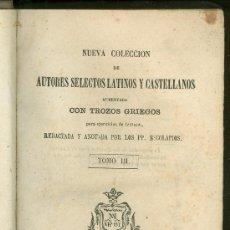 Libros antiguos: NUEVA COLECCION DE AUTORES SELECTOS LATINOS Y CASTELLANOS AUMENTADA CON TROZOS GRIEGOS. 1865.. Lote 23583325