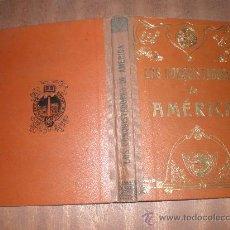 Libros antiguos: LOS CONQUISTADORES DE AMERICA BARCELONA 1912 IMPRENTA DE HENRICH Y Cª EN COMANDITA. Lote 49441683