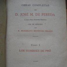 Libros antiguos: JOSÉ MARIÁ DE PEREDA. OBRAS COMPLETAS. TOMO I. LOS HOMBRES DE PRÓ. 1884. Lote 23680534