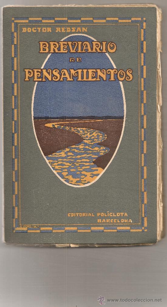 BREVIARIO DE PENSAMIENTOS / DR. REDSAN. BCN : POLIGLOTA, 1921. 20X13CM. 128 P. (Libros Antiguos, Raros y Curiosos - Pensamiento - Otros)