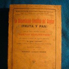 Livres anciens: ALIMENTACION NATURISTA: - LA ALIMENTACION CIENTIFICA DEL HOMBRE - (SCHLIKEYSEN).. Lote 27409626