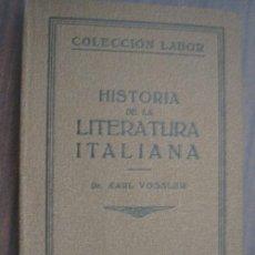 Libros antiguos: HISTORIA DE LA LITERATURA ITALIANA. VOSSLER, KARL. 1925 LABOR. Lote 23800832