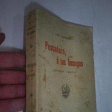 """Libros antiguos: PESCADERO, Á TUS BESUGOS NOVELA CÓMICA DEDICADO POR LUÍS TABOADA """"EL IMPARCIAL"""", 1905 RM49085-V. Lote 26575466"""