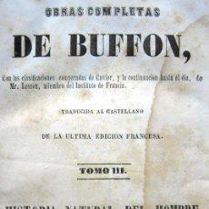 Libros antiguos: OBRAS COMPLETAS DE BUFFON - TOMO III - HISTORIA NATURAL DEL HOMBRE - MADRID 1847. Lote 23874773