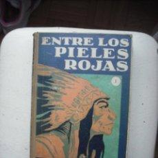 Old books - ENTRE LOS PIELES ROJAS - 4 TOMOS - 16 NOVELAS - DEL AÑO 1927 - 23945799