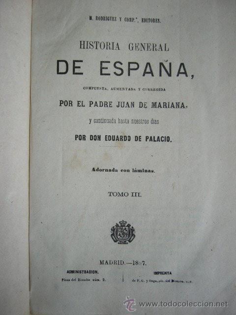Libros antiguos: HISTORIA GENERAL DE ESPAÑA. PADRE JUAN DE MARIANA. TOMO III. MADRID, 1867. 1355 PP. - Foto 2 - 23942534