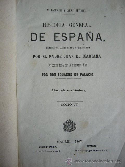 Libros antiguos: HISTORIA GENERAL DE ESPAÑA. PADRE JUAN DE MARIANA. TOMO IV. MADRID, 1867. 1044 PP. - Foto 2 - 23942483