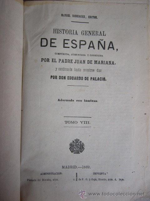 Libros antiguos: HISTORIA GENERAL DE ESPAÑA. PADRE JUAN DE MARIANA. TOMO VIII + APENDICES. MADRID, 1869. - Foto 2 - 23942420