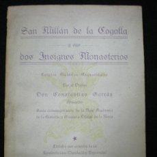 Libros antiguos: LIBRO. SAN MILLÁN DE LA COGOLLA Y SUS INSIGNES MONASTERIOS. CONSTANTINO GARRÁN. LOGROÑO. 1929.. Lote 23960831