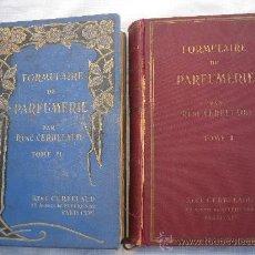 Libros antiguos: 1933-1936.DOS TOMOS DE PERFUMERIA, RECETAS BELLEZA..EN FRANCÉS. RENE CERBELAUD.FORMULAIRE PARFUMERIE. Lote 26882232