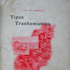 Libros antiguos: TIPOS TRASHUMANTES. J.M. DE PEREDA. Lote 24092695