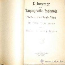 Libros antiguos: 1926 EL INVENTOR DE LA TAQUIGRAFIA ESPAÑOLA FRANCISCO DE PAULA MARTI VIDA Y OBRA PRIMERA EDICION. Lote 26834948