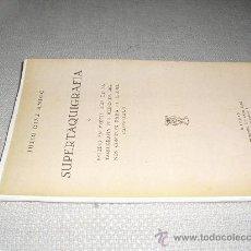 Libros antiguos: 1930 SUPERTAQUIGRAFIA J. DIAZ AMIGO RARÍSIMA EDICIÓN ( SOLO EN BIBLIOTECA NACIONAL). Lote 26079142